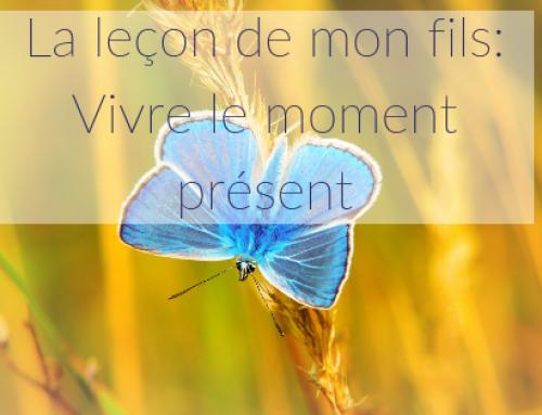 La leçon de mon fils: Vivre le moment présent
