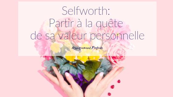 Pour moi, le selfworth est un concept important, englobant, qui ne se limite pas à une seule chose. Voici mon interprétation du terme et comment s'en offrir plus. #selfworth #confiance #estime #valeur #saimer