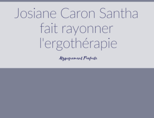 Josiane Caron Santha fait rayonner l'ergothérapie