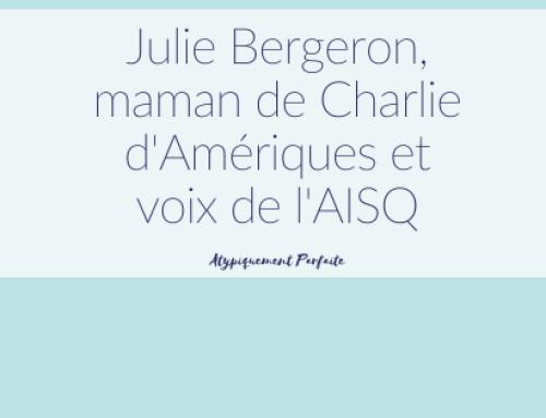 Julie Bergeron, maman de Charlie d'Amériques et voix de l'AISQ
