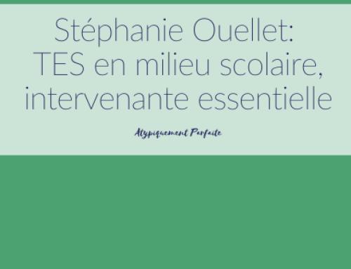 Stéphanie Ouellet: TES en milieu scolaire, intervenante essentielle