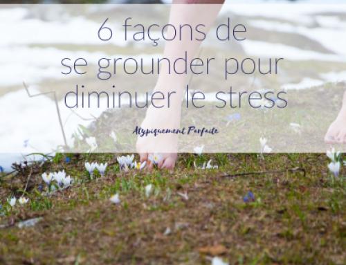 6 façons de se grounder pour diminuer le stress
