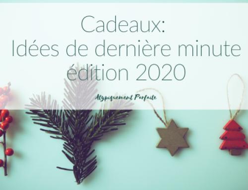 Cadeaux: Idées de dernière minute édition 2020