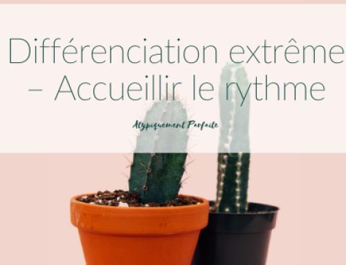 Différenciation extrême – Accueillir le rythme