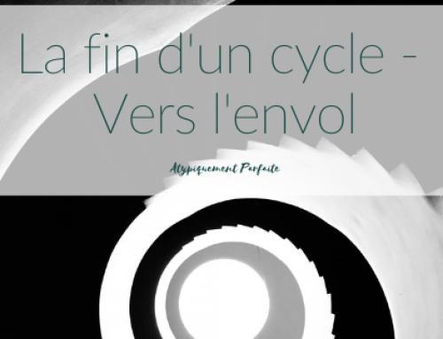La fin d'un cycle – Vers l'envol